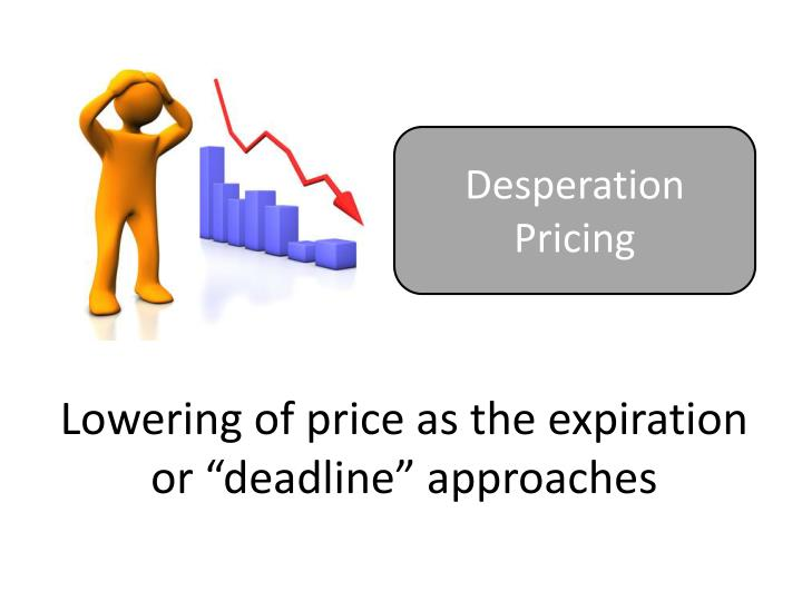 Desperation Pricing
