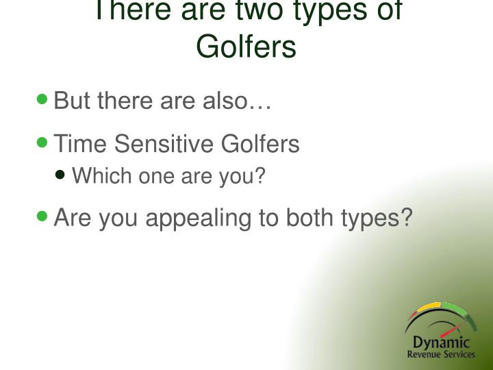 There are two types of Golfers