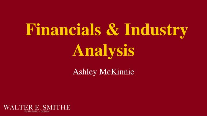 Financials & Industry Analysis