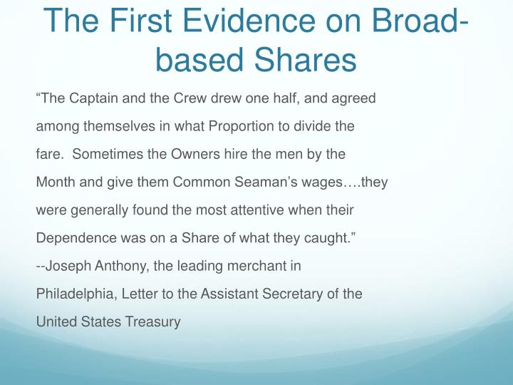 The First Evidence on Broad-based Shares