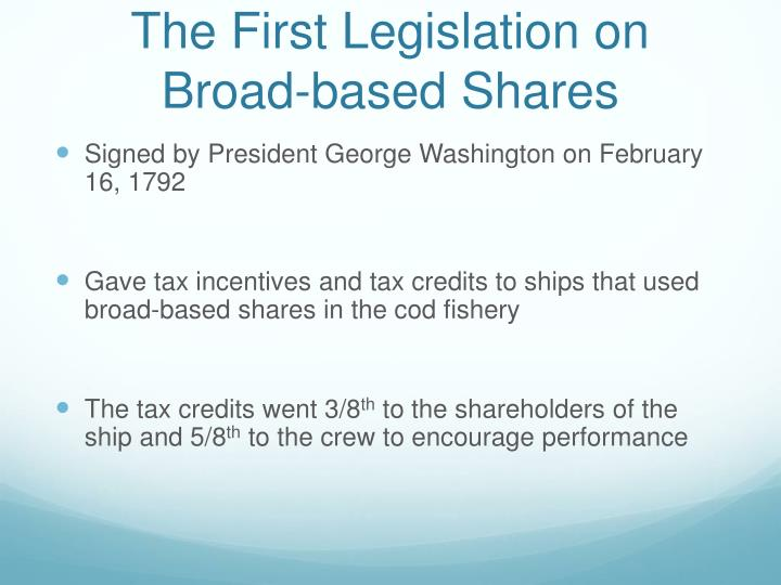 The First Legislation on Broad-based Shares