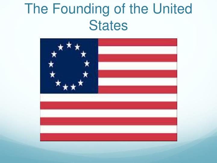 The Founding of the United States