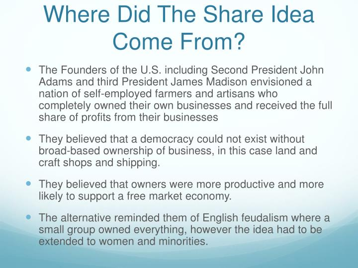 Where Did The Share Idea Come From?