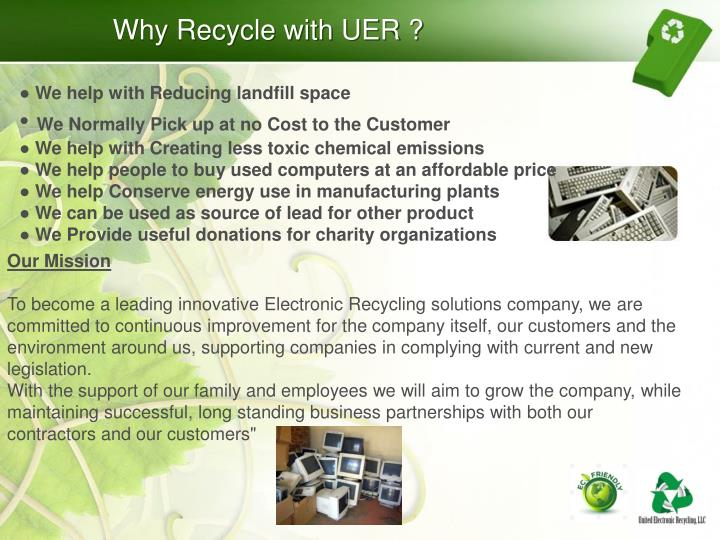 Why Recycle with UER ?