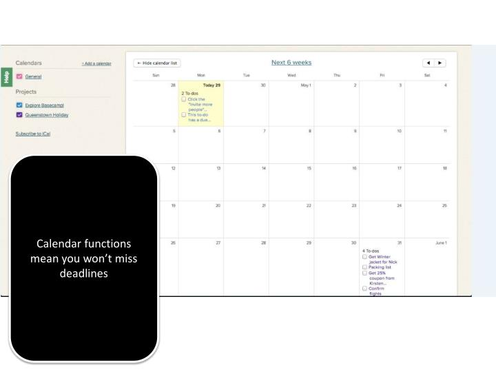 Calendar functions mean you won't miss deadlines