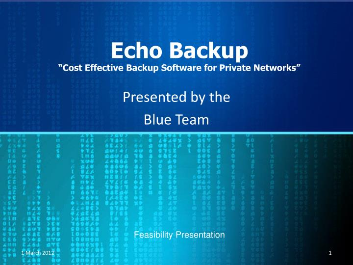 Echo backup cost effective backup software for private networks