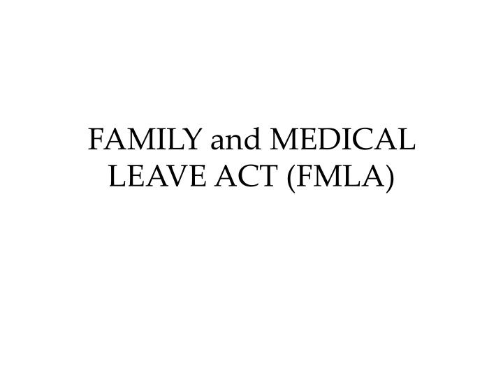 Family and medical leave act fmla