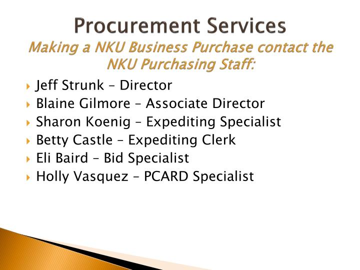 Procurement services making a nku business purchase contact the nku purchasing staff