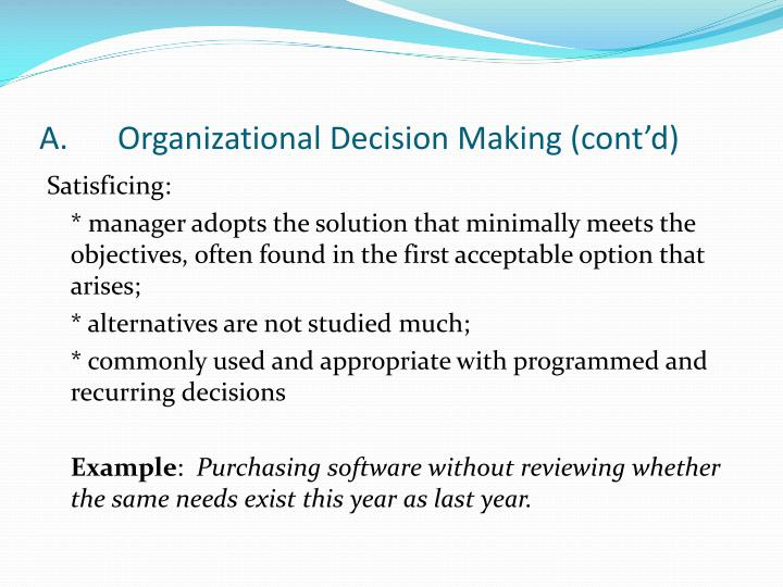 A.Organizational Decision Making (cont'd)