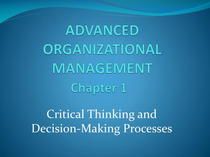 Advanced organizational management chapter 1