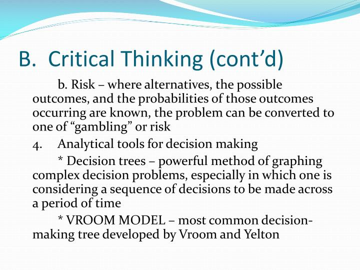 B.  Critical Thinking (cont'd)