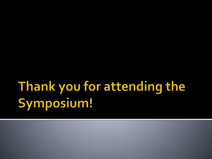 Thank you for attending the Symposium!