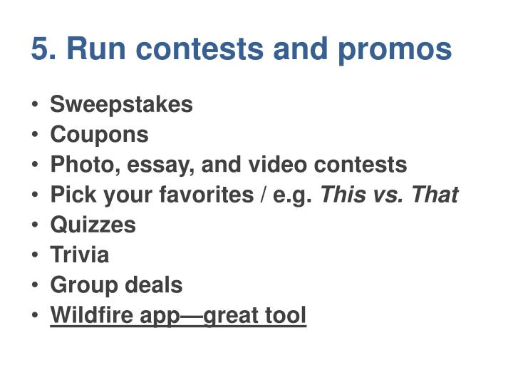 5. Run contests and promos