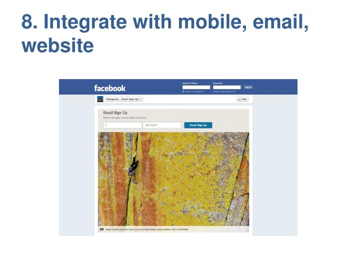 8. Integrate with mobile, email, website