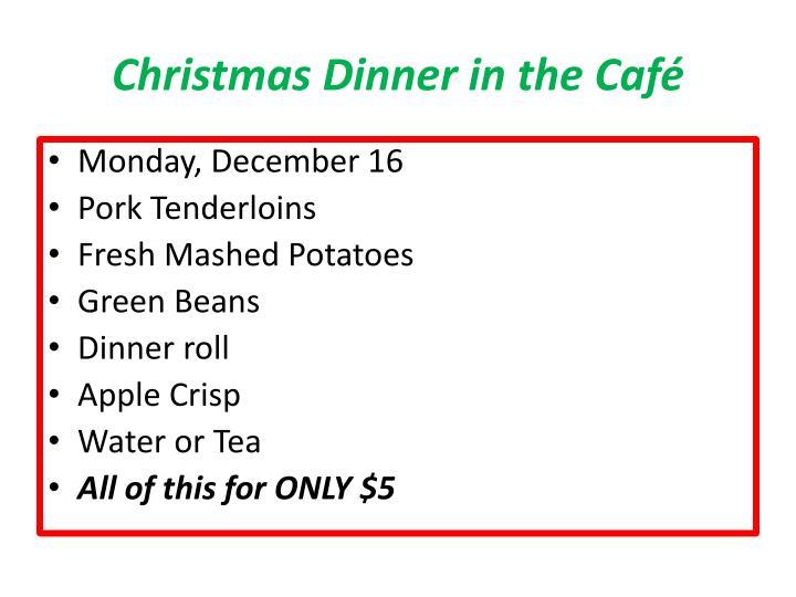 Christmas Dinner in the Café