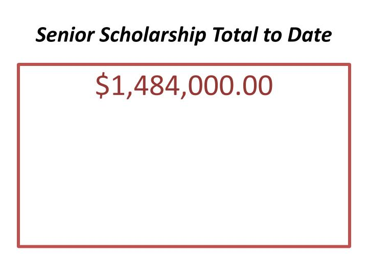 Senior Scholarship Total to Date