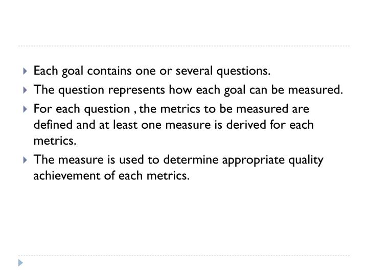 Each goal contains one or several questions.
