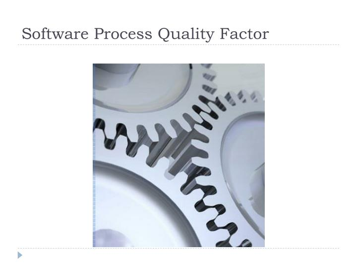 Software Process Quality Factor
