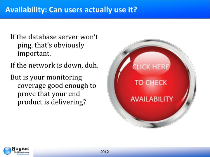 Availability: Can users actually use it?