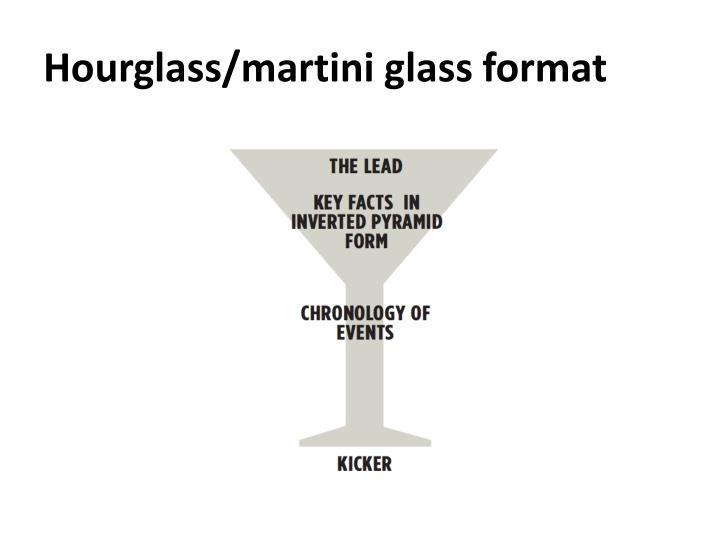Hourglass/martini glass format