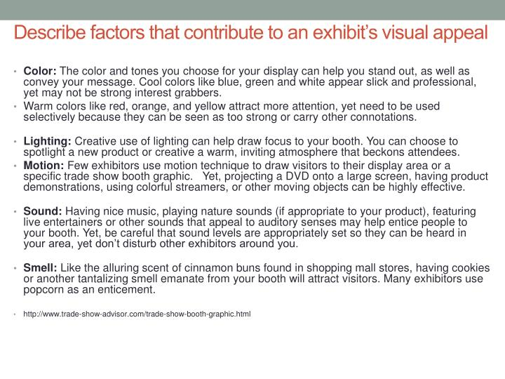 Describe factors that contribute to an exhibit's visual appeal