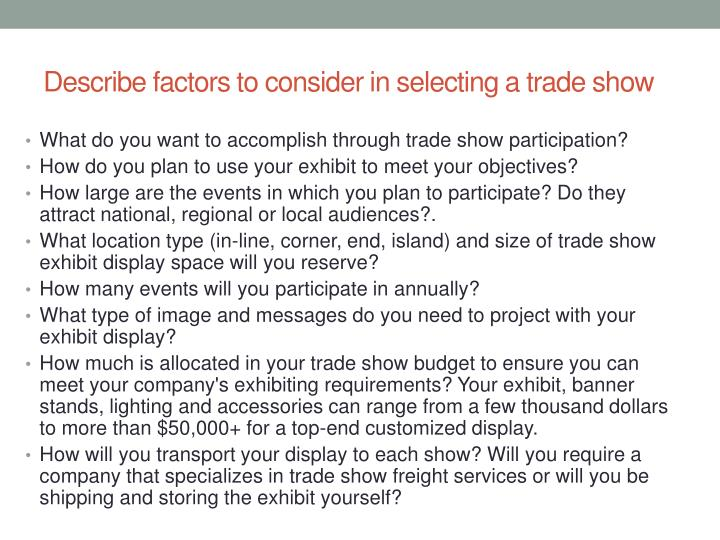 Describe factors to consider in selecting a trade show