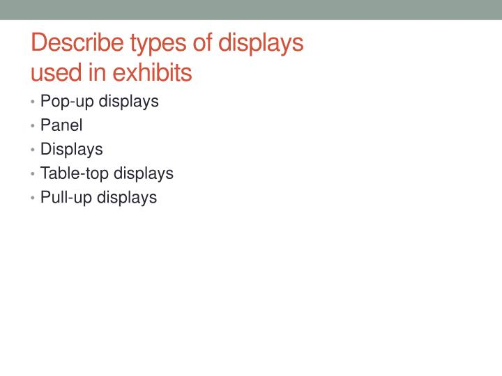 Describe types of displays