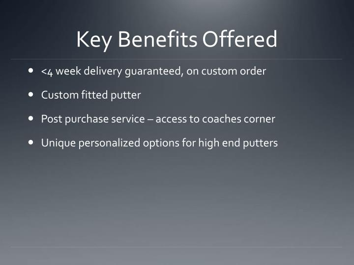 Key Benefits Offered