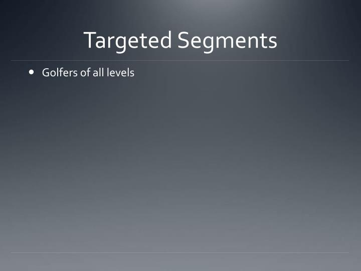 Targeted Segments