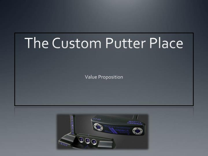 The Custom Putter Place