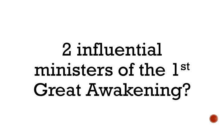 2 influential ministers of the 1
