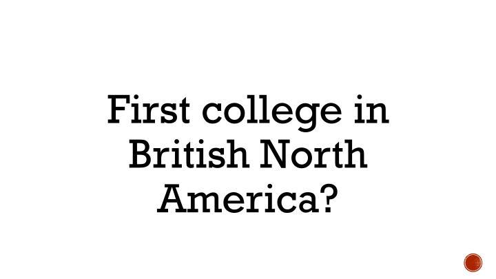 First college in British North America?