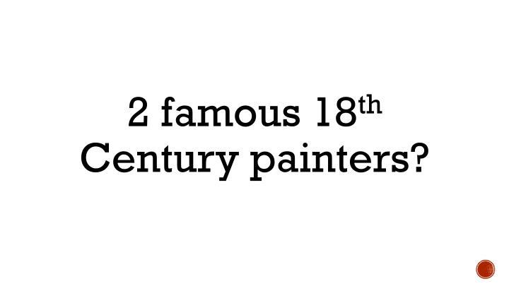 2 famous 18
