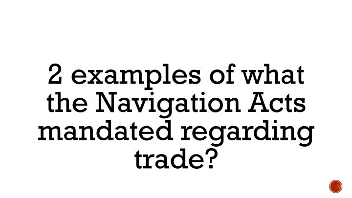 2 examples of what the Navigation Acts mandated regarding trade?