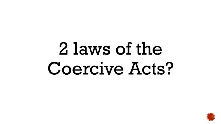 2 laws of the Coercive Acts?
