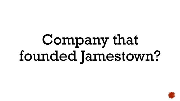 Company that founded Jamestown?