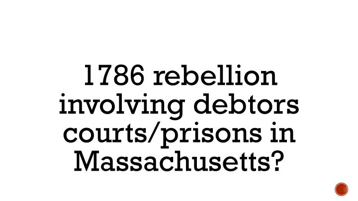1786 rebellion involving debtors courts/prisons in Massachusetts?