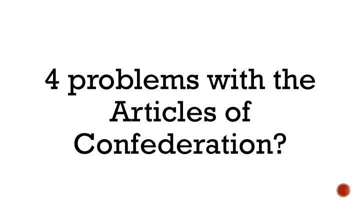 4 problems with the Articles of Confederation?