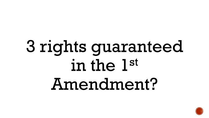 3 rights guaranteed in the 1