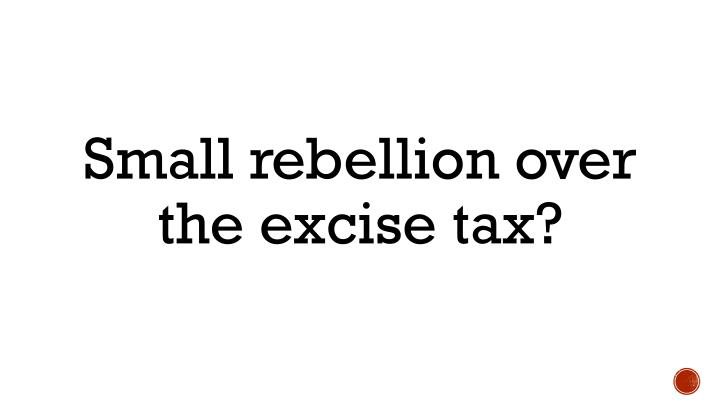 Small rebellion over the excise tax?