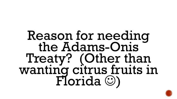 Reason for needing the Adams-