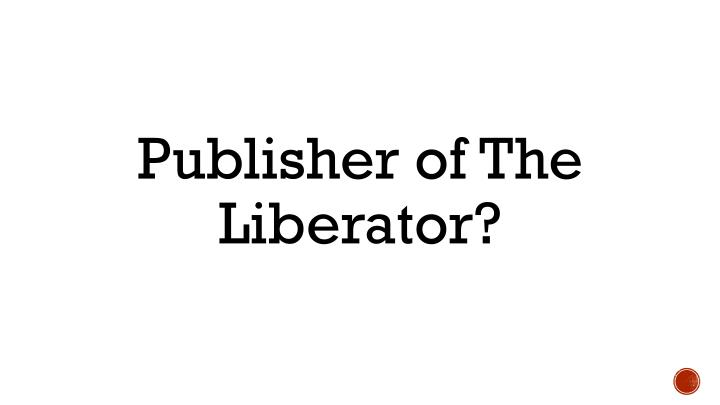 Publisher of The Liberator?