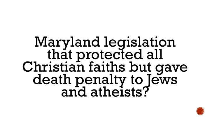 Maryland legislation that protected all Christian faiths but gave death penalty to Jews and atheists?