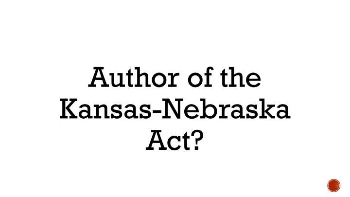 Author of the Kansas-Nebraska Act?