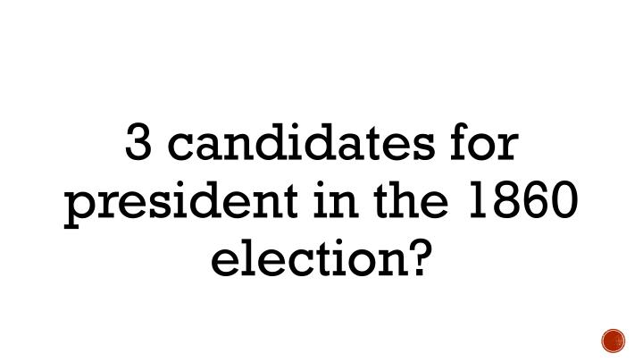 3 candidates for president in the 1860 election?