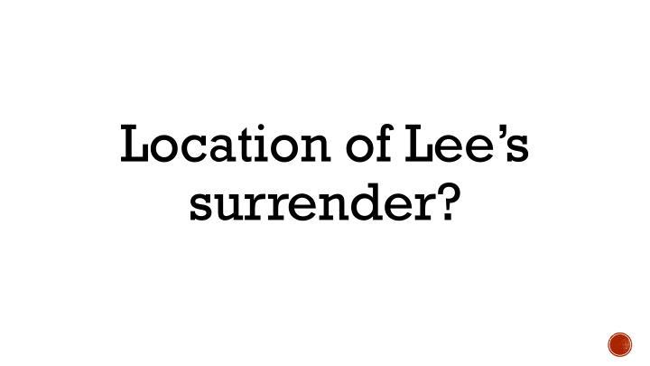 Location of Lee's surrender?