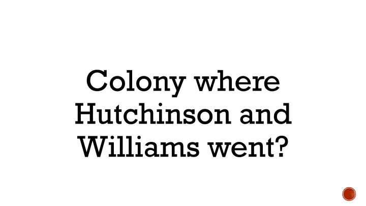 Colony where Hutchinson and Williams went?