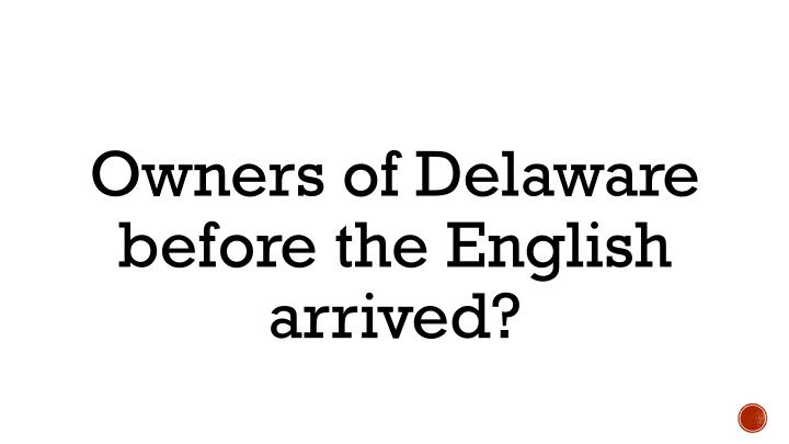 Owners of Delaware before the English arrived?