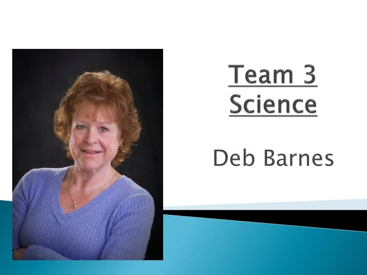Team 3    Science