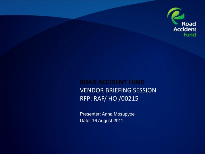 Road accident fund vendor briefing session rfp raf ho 00215